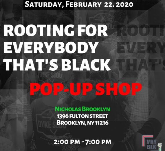 Rooting For Everybody that's  Black – Pop-Up Shop Saturday | Feb. 22